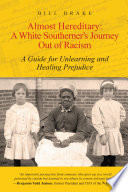 Almost Hereditary  A White Southerner s Journey Out of Racism