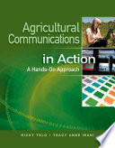 Agricultural Communications in Action  A Hands On Approach