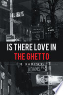 Is There Love in the Ghetto