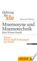 Dichtung für alle: Mnemosyne und Mnemotechnik. Eine Wiener Poetik
