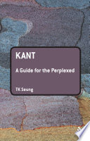 Kant  A Guide for the Perplexed