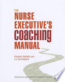 The Nurse Executive s Coaching Manual
