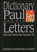 Dictionary Of Paul And His Letters : to pauline literature and theology,...