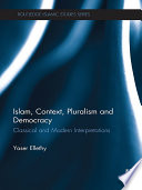 Islam, Context, Pluralism And Democracy : and congruences between the revelational and the rational,...