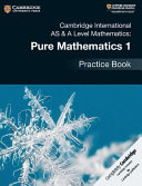 Cambridge International As A Level Mathematics Pure Mathematics 1 Practice Book