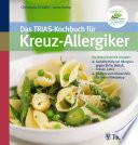 Das TRIAS Kochbuch f  r Kreuz Allergiker