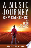 """A Music Journey Remembered """"The Life and Times of Brad Evans, Musician"""""""