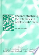 Reconceptualizing the Literacies in Adolescent s Lives