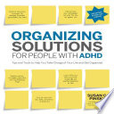 Organizing Solutions for People with ADHD  2nd Edition Revised and Updated