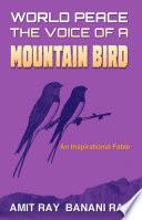 World Peace  The Voice of a Mountain Bird