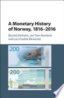 A Monetary History of Norway  1816   2016