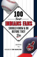 100 Things Indians Fans Should Know   Do Before They Die