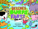 Belches  Burps  and Farts   Oh My