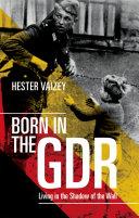 Born in the Gdr
