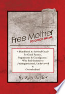 Free Mother to Good Home