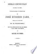 Obras Escogidas En Prosa Y En Verso Publicadas In Ditas De Jos Eusebio Caro