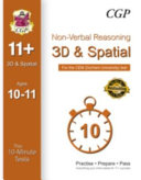 Non-Verbal Reasoning 3D and Spatial: The 11+ 10-Minute Tests for the CEM (Durham University) Test