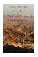The Rise Of Constantinople