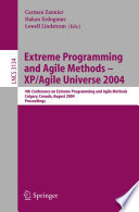Extreme Programming and Agile Methods   XP Agile Universe 2004