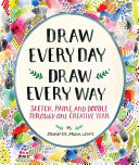 Draw Every Day  Draw Every Way  Guided Sketchbook