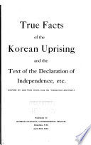 True Facts of the Korean Uprising and the Text of the Declaration of Independence  Etc