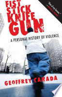 Fist, stick, knife, gun a personal history of violence /