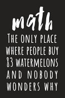 Math The Only Place Where People Buy 83 Watermelons And Nobody Wonders Why