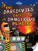 The Daredevil S Guide To Dangerous Places