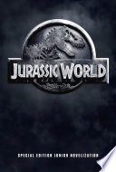 Jurassic World Special Edition Junior Novelization  Jurassic World