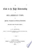 A Guide To The Right Understanding Of Our American Union