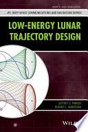 Low Energy Lunar Trajectory Design