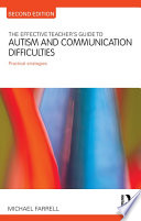 The Effective Teacher s Guide to Autism and Communication Difficulties