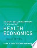Student Solutions Manual to Accompany Health Economics