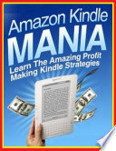 Amazon Kindle Mania   Learn the Amazing Profit Making Kindle Strategies