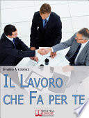 Il Lavoro che Fa per Te  Come Scegliere e Ottenere il Lavoro della Tua Vita   Ebook Italiano   Anteprima Gratis