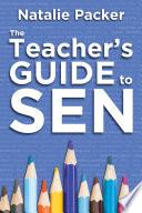 The Teacher s Guide to SEN