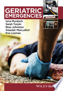 Geriatric Emergencies : affecting older patients who present in an emergency...