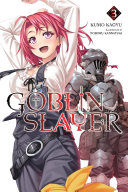 Goblin Slayer  Vol  3  light novel