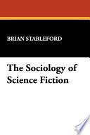 The Sociology Of Science Fiction book