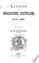 Katalog der heraldischen Ausstellung zu Berlin 1882