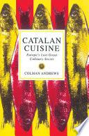 illustration Catalan Cuisine, Europe's Last Great Culinary Secret