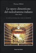 Le opere dimenticate del melodramma italiano  1800 1850   Un capitolo di storia della musica da riscrivere