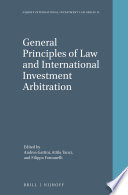 General Principles of Law and International Investment Arbitration