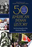 50 Events That Shaped American Indian History  An Encyclopedia of the American Mosaic  2 volumes