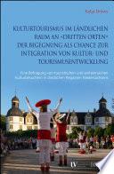 """Kulturtourismus im ländlichen Raum an """"dritten Orten"""" der Begegnung als Chance zur Integration von Kultur- und Tourismusentwicklung"""