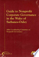 Guide to Nonprofit Corporate Governance in the Wake of Sarbanes Oxley