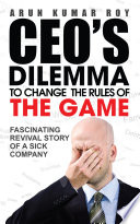 CEO   S DILEMMA     To Change the Rules of the game