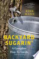 Backyard Sugarin   A Complete How To Guide  4th Edition