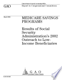 Medicare Savings Programs Results Of Social Security Administration S 2002 Outreach To Lowincome Beneficiaries