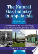 The Natural Gas Industry In Appalachia book
